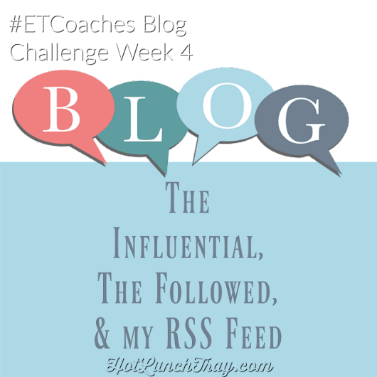 Influential Blogs #ETCoaches Blog Challenge Week 4 | Hot Lunch Tray