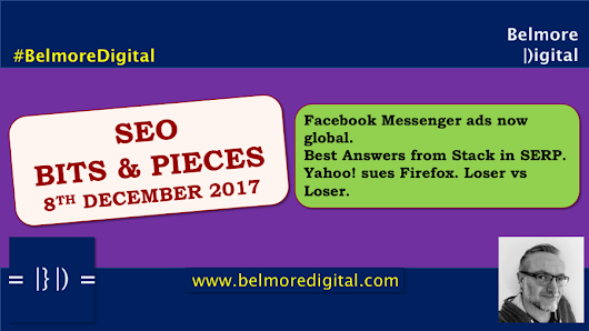 SEO Bits & Pieces 8th December 2017 - Belmore Digital: Organic Digital Marketing - SEO News