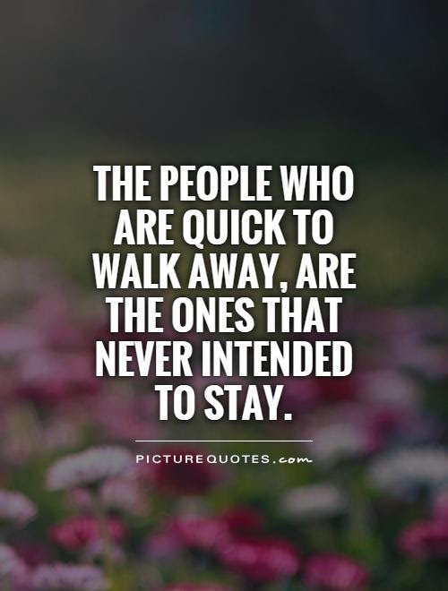 Quotes About Just Walking Away 22 Quotes