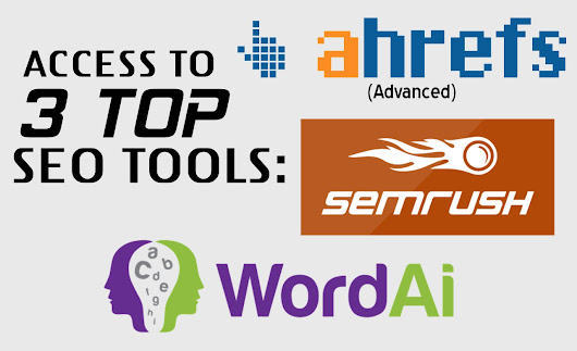 Give Ahrefs Semrush And WordAI Reports / Access for $60