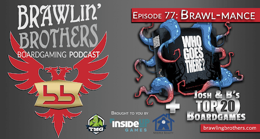 Episode 77 : Who Goes There Review + Our Top 20 Boardgames ⋆ Brawling Brothers Boardgaming Podcast