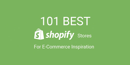 101 Best Shopify Stores For Ecommerce Inspiration