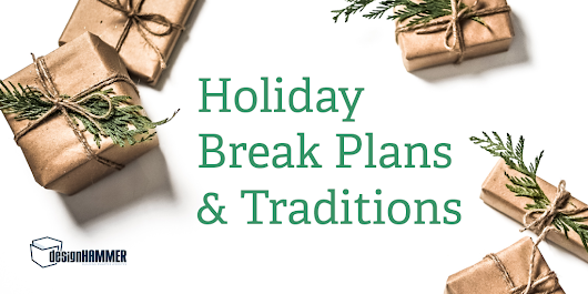 Holiday Break Plans and Traditions