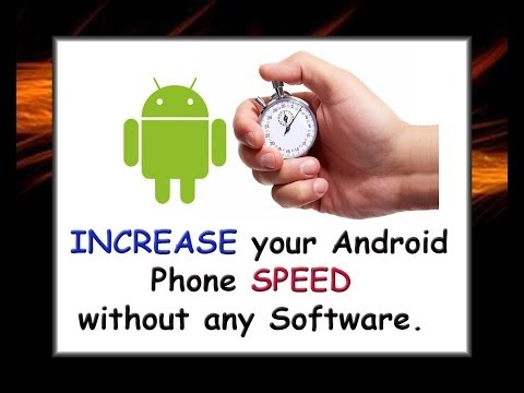 Increase your Android Phone Speed without Software