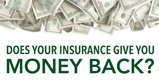Does Your Insurance Give You Money Back?