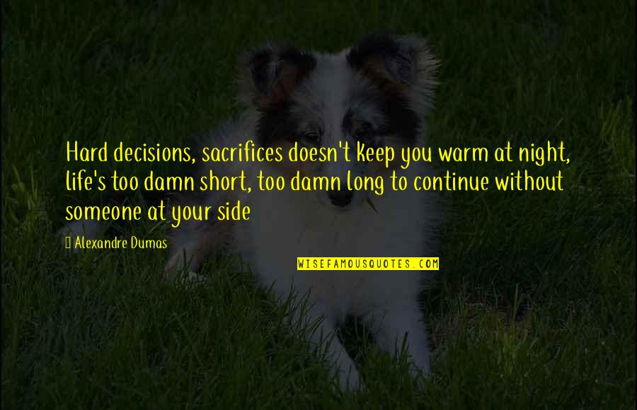 Hard Life Decisions Quotes Top 6 Famous Quotes About Hard Life