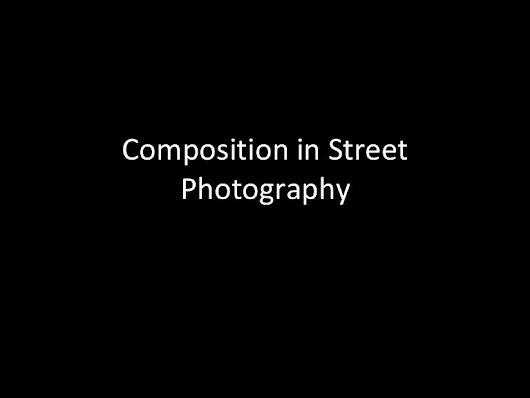 Introduction to Composition for Street Photography (Gulf Photo Plus 2…