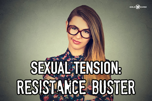 Beat Her Resistance, Shields, and Tests with Sexual Tension | Girls Chase