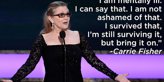 A Reminder That Carrie Fisher Was An O.G. Mental Health Hero