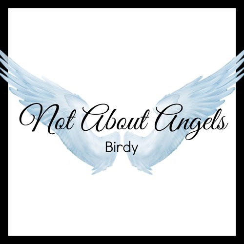 Not About Angels (Birdy) Cover