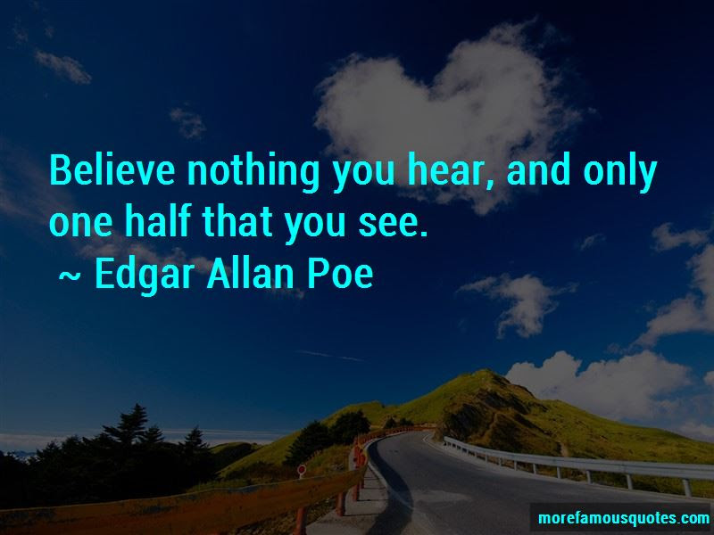 Believe Nothing You Hear Quotes Top 18 Quotes About Believe Nothing