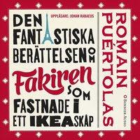 Den fantastiska berättelsen om fakiren som fastnade i ett IKEA-skåp (mp3-bok)