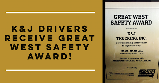 K&J Drivers Receive 2018 Great West Safety Award!