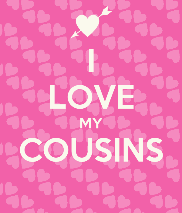 I Love You Sayings For Her From The Heart I Love My Cousins Quotes