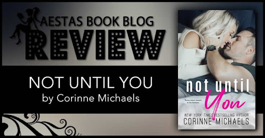Book Review — Not Until You by Corinne Michaels | Aestas Book Blog