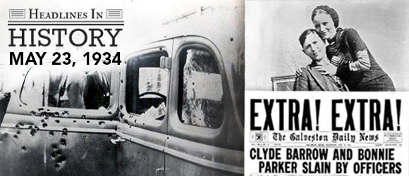 Bonnie and Clyde Killed: May 23, 1934