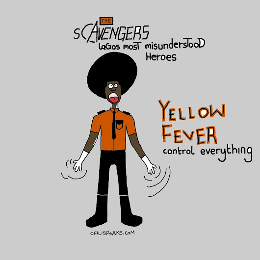 The Scavengers: Lagos Most Misunderstood Heroes #2 Introducing Yellow Fever | Ofilispeaks