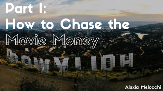 Part I: How to Chase the Movie Money