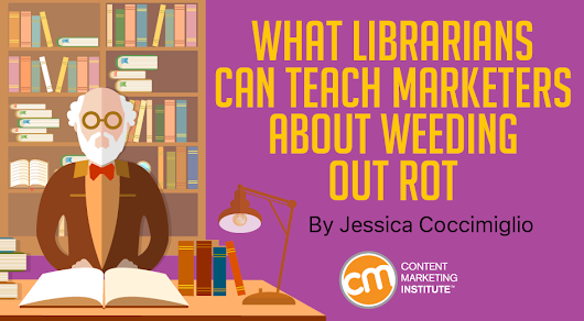 What Librarians Can Teach Marketers About Weeding Out ROT