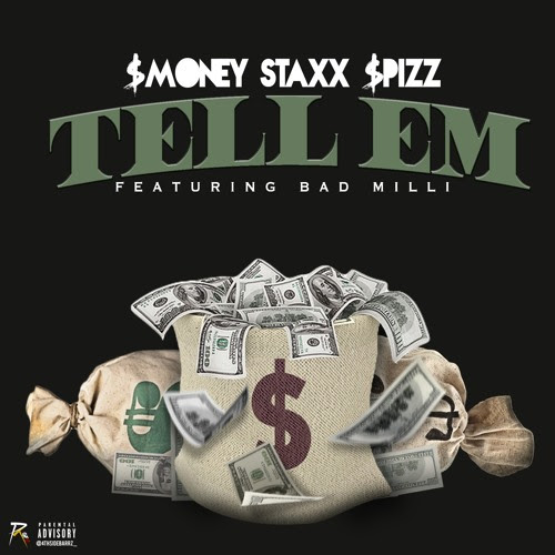 $Money Staxx $pizz ft. Bad Milli - TELL EM by Bad_Milli