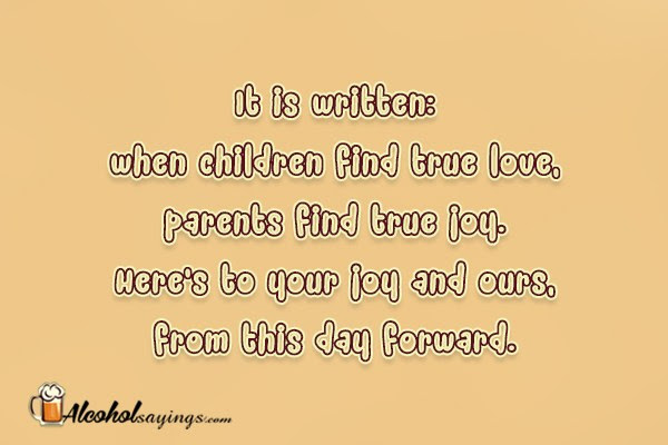 It Is Written When Children Find True Love Parents Find True Joy