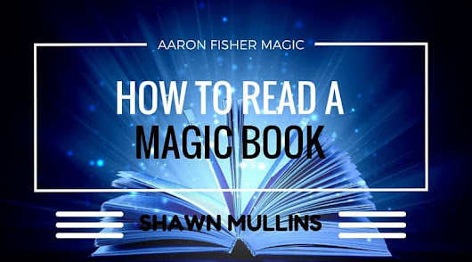 How to Read a Magic Book - Aaron Fisher Magic