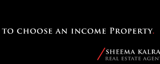 How to Choose an Income Property? - Sheema Kalra | Real Estate Agent