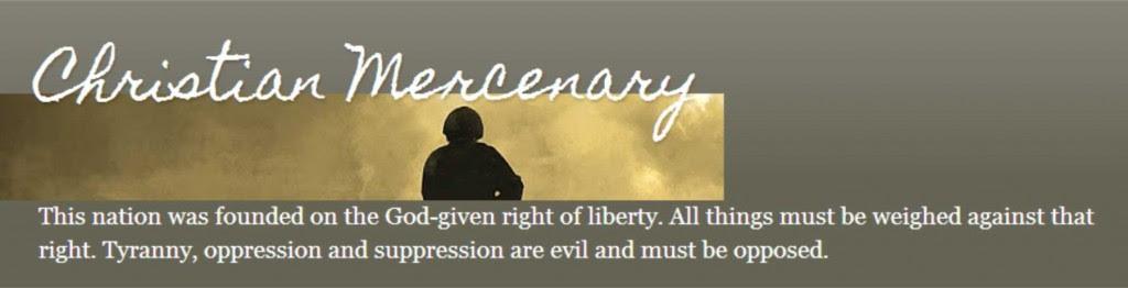 http://ncrenegade.com/wp-content/uploads/2013/12/christian-mercenary-1024x262.jpg