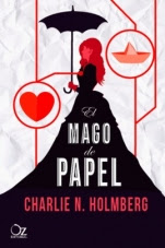 El mago de papel (primera parte de la saga) Charlie N. Holmberg