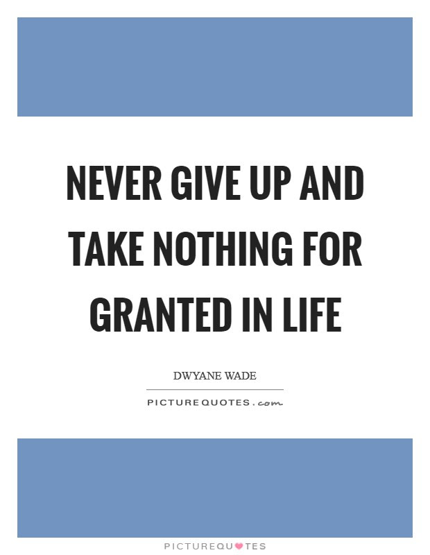Life Never Give Up Quotes Sayings Life Never Give Up Picture Quotes