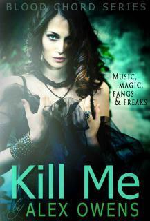 Kill Me (Blood Chord, #1)
