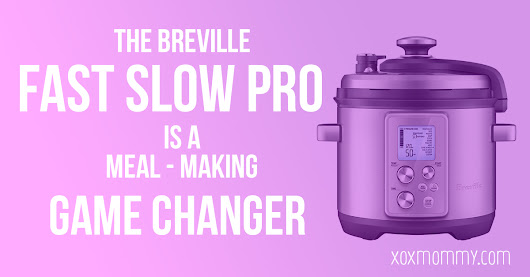 Breville Fast Slow Pro Review » xox Mommy