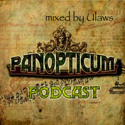 Panopticum Podcast Nr. 50 Mixed By Ulaws by Panopticum_Podcast
