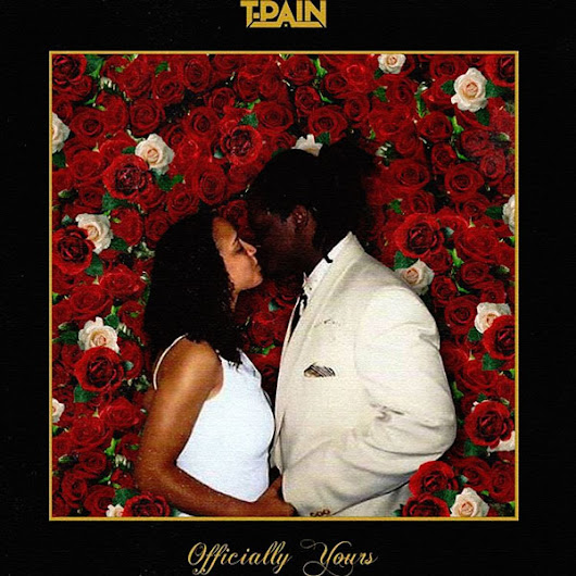 T-Pain Releases 'Officially Yours' in Honor of Valentine's Day