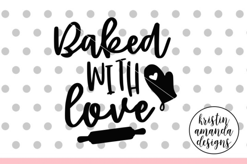 Download Baked With Love Svg Free - Free SVG Cut Files for Cricut ...