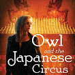 Adult Book Review: Owl and the Japanese Circus by Kristi Charish