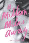 Title: A Million Miles Away, Author: Lara Avery