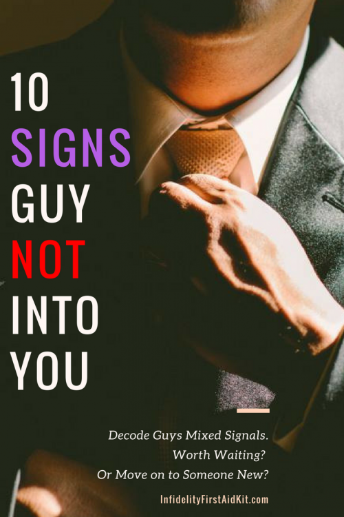 Guys Mixed Signals: 10 Signs Guy Not into You. Stick around or Move on?