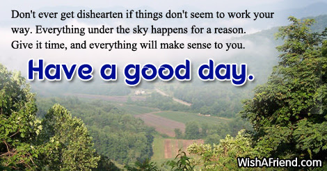 Inspirational Good Morning Message Dont Ever Get Dishearten If Things