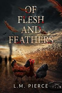 Of Flesh and Feathers by L.M. Pierce
