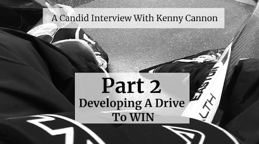 Who Is Kenny Cannon | Developing A Drive To Win