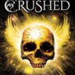 Crushed (Soul Eater, #2) by Eliza Crewe