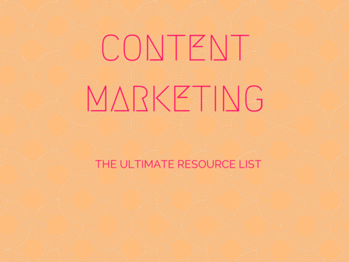 The Ultimate Content Marketing Resource List