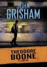 El fugitivo (Theodore Boone V) John Grisham