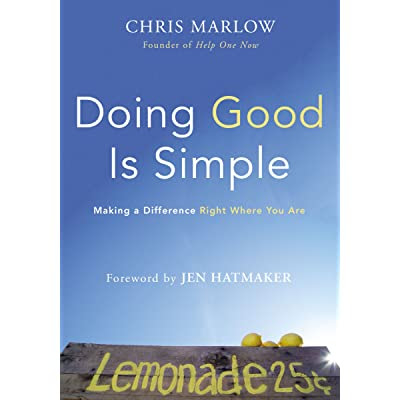 a review of Doing Good Is Simple: Making a Difference Right Where You Are