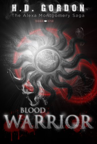 Blood Warrior (The Alexa Montgomery Saga) by H. D. Gordon
