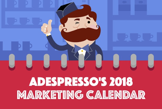 Your 2018 Marketing Calendar [Infographic]