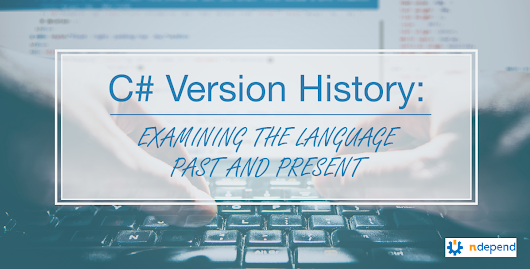 C# Version History: Examining the Language Past and Present