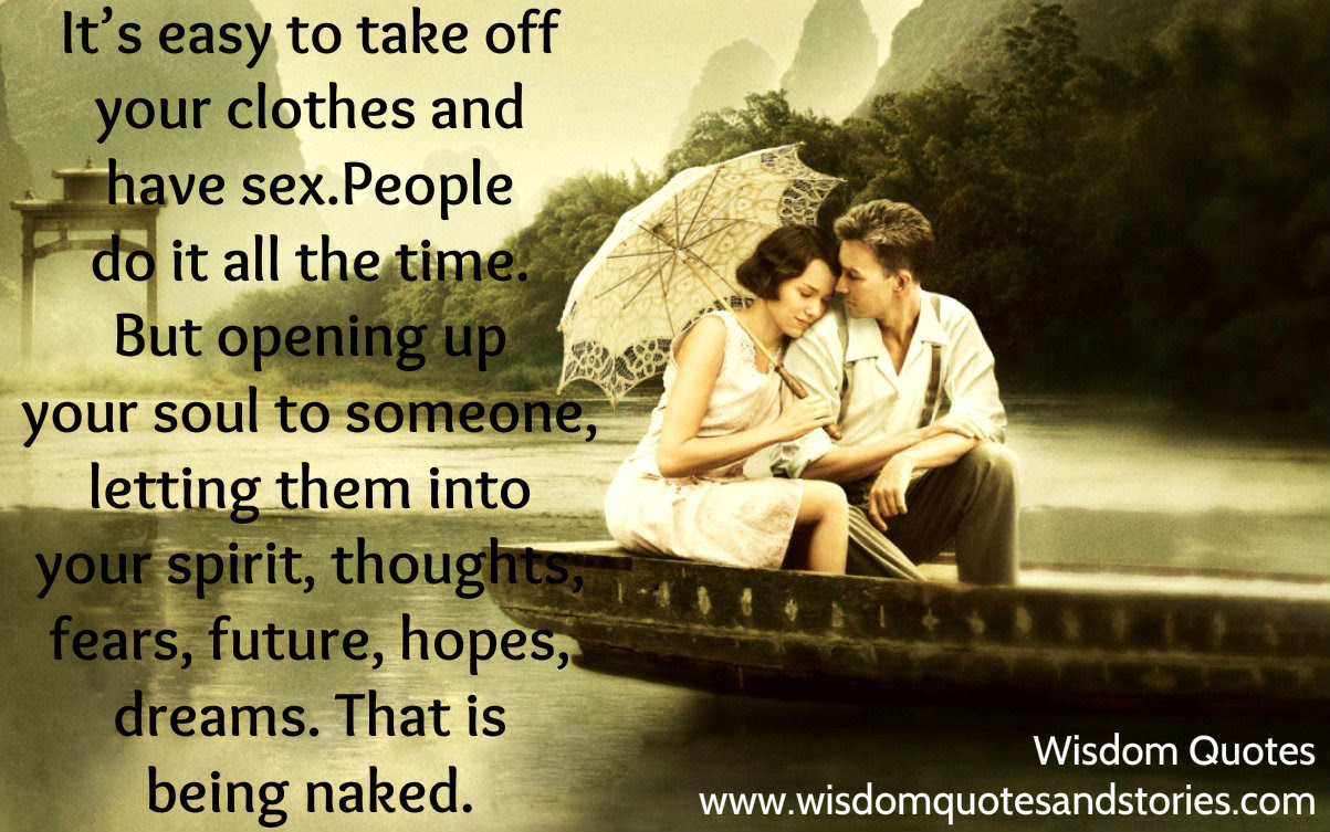 Opening Up Your Soul To Person You Love Wisdom Quotes Stories