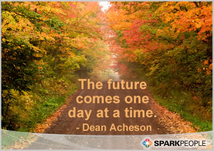 The Future Comes One Day At A Time Sparkpeople